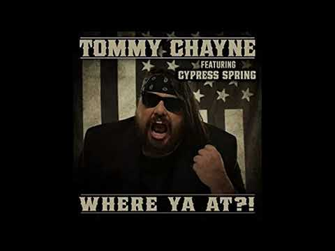Tommy Chayne - Where Ya At?! (feat. Cypress Spring)