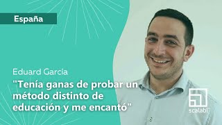 Eduard García: Tenía ganas de probar un método distinto de educación y me encantó