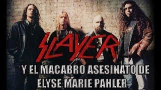 Slayer y el Incidente de Elyse Marie Pahler
