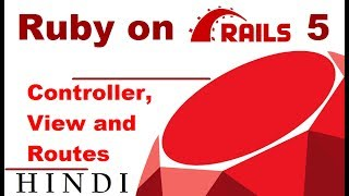 Ruby on Rails 5 Tutorial #3 Controller, View and Routes ( हिन्दी)