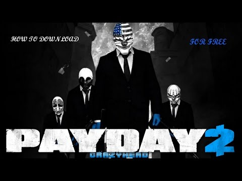 HOW to download PAYDAY 2 for free