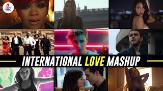 International Love Mashup - DJ Chhaya | Featuring Top International Hits Songs
