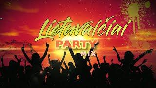 LIETUVAIČIAI ✦ PARTY MIX ✦ GERIAUSIOS DAINOS ✦ 2021