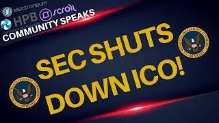 SEC SHUTS DOWN ICO! + Community Speaks: ETN, HPB, Scroll Network - Today