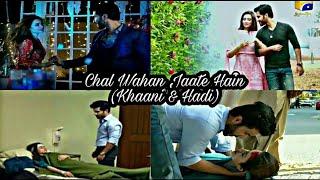 Khaani & Mir Hadi VM || Chal Wahan Jaate Hain - Arijit Singh || Sana Javed & Feroze Khan