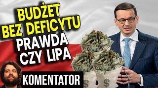 Budżet Polski Bez Deficytu – Cud Gospodarczy PIS? Czy Ściema Pod Wybory 2019? – Analiza Komentator