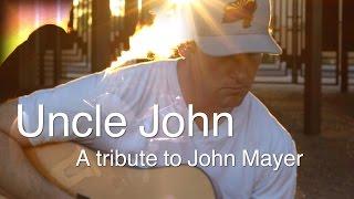 Uncle John: A Tribute to John Mayer - by Rick Hale