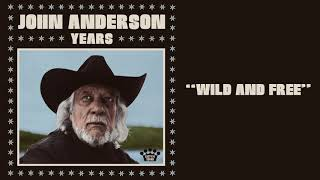 John Anderson Wild And Free