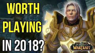 World of Warcraft - Is it Worth Playing in 2018? - Questions From New Players - MMORPG Discussion