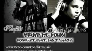 Bring Me Down - Konflikt Feat. Dan Talevski