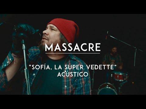 Massacre video Sofía, la super vedette - CMTV Acústico 2016