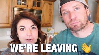 WE'RE LEAVING...