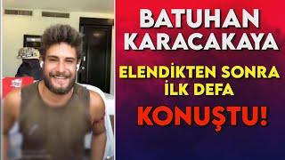 Batuhan Karacakaya yarışmaya veda ettikten sonra ilk kez konuştu!