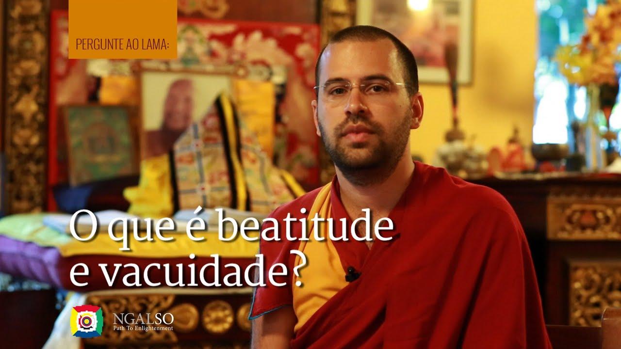 O que é beatitude e vacuidade?