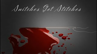 """""""Snitches Get Stitches"""" scary GLMM"""
