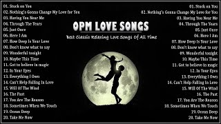 Best OPM Love Songs Medley - Non Stop Old Song Sweet Memories 80s 90s - Oldies But Goodies