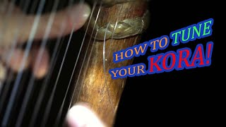 WEST AFRICAN KORA LESSONS - BASIC N. 0 -  HOW TO TUNING THE KORA HARP LUTE TUTORIAL