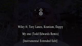 Wiley - My One (feat. Tory Lanez, Kranium & Dappy) (Todd Edwards Remix) [Instrumental Extended Edit]