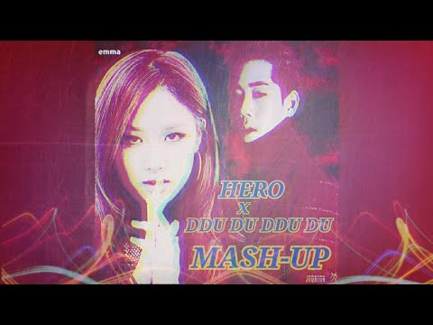 HERO (MONSTA X) × DDU DU DDU DU (BLACKPINK) MASH-UP Mp3