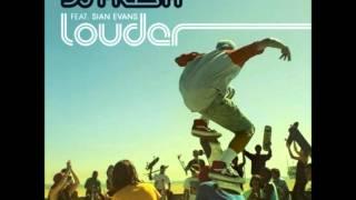 Its gonna get Louder-Dj Fresh