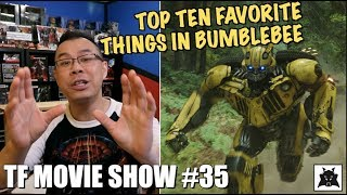 Top Ten Favorite Bumblebee Moments - [TF MOVIE SHOW #35]