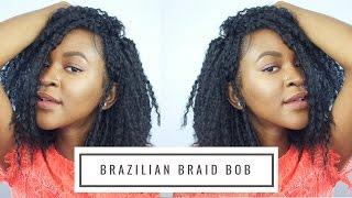 PROTECTIVE STYLE   Brazilian Braid Bob Crochet