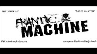 """FRANTIC MACHINE """"THE OTHER ME"""""""