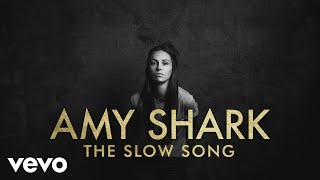 Amy Shark   The Slow Song (Lyric Video)