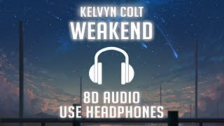 Kelvyn Colt   WEAKEND (8D AUDIO) 🎧