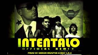 Intentalo (Remix) - Don Omar Ft. 3BallMty, El Bebeto, América Sierra (Original)