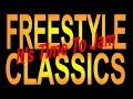 Freestyle Classics - 80's & 90's Freestyle Mix -