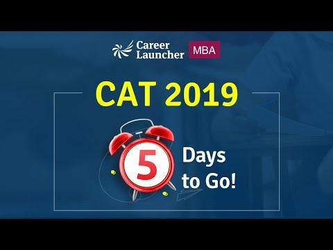 5 Days to CAT 2019 || Career Launcher