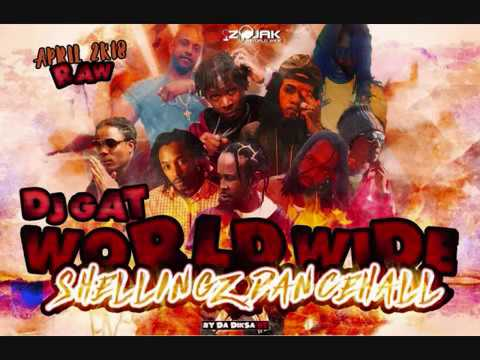 APRIL 2018 WORLD WIDE SHELLINGZ DANCEHALL MIX -GOVANA/MASICKA/POPCAAN 1876899-5643