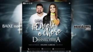 Danniel Vieira - Engole o Choro (Part. Solange Almeida)