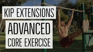 Kip Extensions: An Advanced Core Exercise for Abs, Glutes, Upper Back, Front Lever, Pike Compression