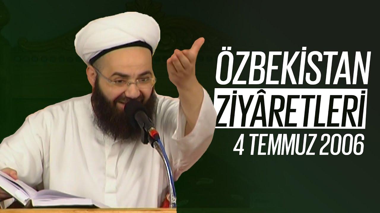 Özbekistan Ziyâretleri 2. Bölüm (Hâce Alî Râmîtenî, Muhammed Baba Semmâsî, Seyyid Emir Külâl) 4 Temmuz 2006