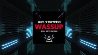 New Music: Connect the Coast | Wassup ft. FG Thrilla, Dab Papi & Lorde Sanctus