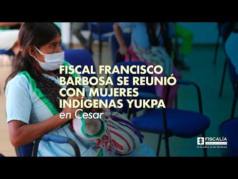 Fiscal Francisco Barbosa se reunió con mujeres indígenas Yukpa en Cesar