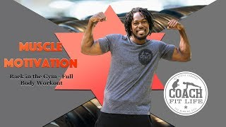 Muscle Motivation Back In the Gym Full Body Fitness Training