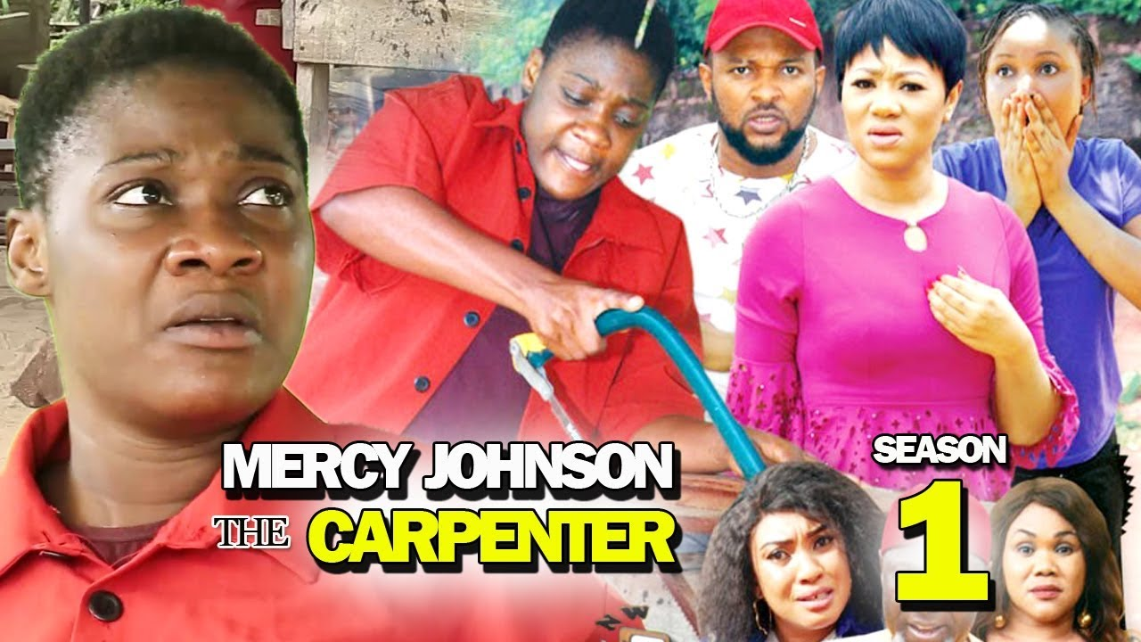 Mercy Johnson The Carpenter (2019) (Part 1)