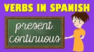 Present Continuous/Progressive in Spanish