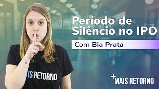 Período de silêncio no IPO – Descomplica #45