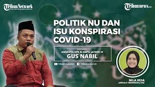 TAMU KITA: Gus Nabil Bicara Soal Politik NU hingga Isu Konspirasi Covid-19