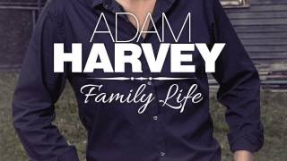 Adam Harvey - My Home And Family