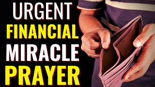 Urgent Financial Miracle: Financial Miracle Prayer - Prayer for Financial Miracle