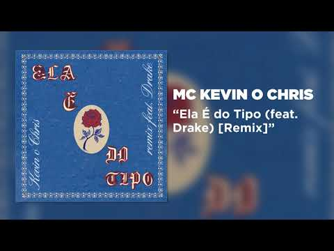 MC Kevin o Chris - Ela é do tipo (ft. Drake) Remix