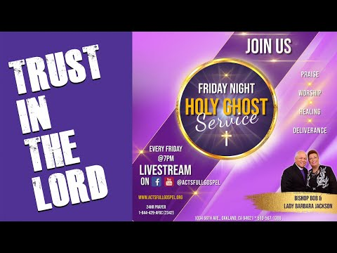 FRIDAY NIGHT HOLY GHOST SERVICE: TRUST IN THE LORD ~ WITH ELDER COTTON