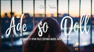TERBARU 2018 ADE SO DOLL FULL ¦¦ BOORCAY FT RYAN PALIT BITUNG MUSIC UNDERGROUND