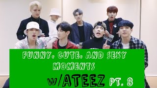 Funny, Cute And Sexy Moments W ATEEZ Pt. 8