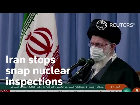 Iran stops snap nuclear inspections